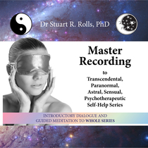 Master Recording to Transcendental, Paranormal, Astral, Sensual, Psychotherapeutic Self-Help Series by Dr. Stuart R. Rolls, PhD