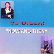 Now and Then by CJ Urbani