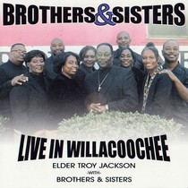 Brothers & Sisters Live in Willacoochee by Elder Troy Jackson with Brothers & Sisters