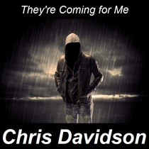They're Coming for Me by Chris Davidson