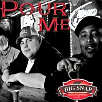 Pour Me (feat. Lonnie Milam) by Big Snap