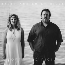 Worth the Fight by Brett & Emily Mills