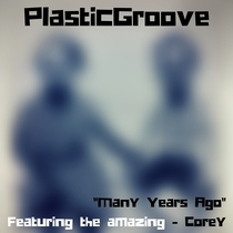 Many Years Ago (feat. Corey Watts) by PlasticGroove