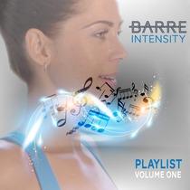Barre Intensity Playlist, Vol. 1 by Barre Intensity