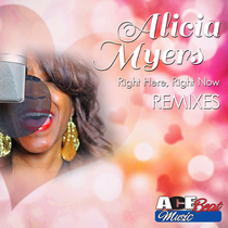 Right Here Right Now (Remixes) by Alicia Myers