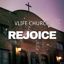 Rejoice (feat. Caleb Connaway) by Vlife Worship