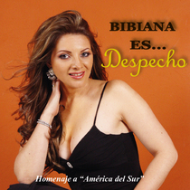 Bibiana Es Despecho (Homenaje a America del Sur) by Bibiana