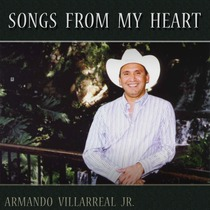 Songs from My Heart by Armando Villarreal