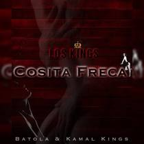 Cosita Freca by Batola & Kamal Kings