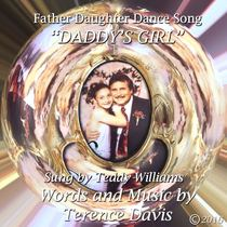 Daddy's Girl (feat. Terence Davis) [Father Daughter Dance Song] by Teddy Williams