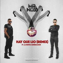 Hay Que Lio (feat. La Nueva Generación) [Remix] by Bryan Noss