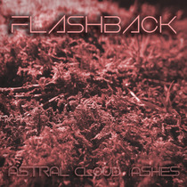 Flashback by Astral Cloud Ashes