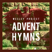 Wesley Project (Advent Hymns) by Carl Thomas Gladstone