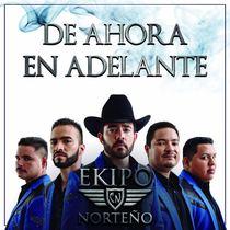 De Ahora en Adelante by Ekipo Norteño