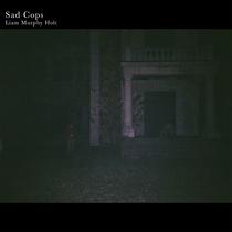 Liam Murphy Holt by Sad Cops