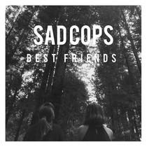 Best Friends by Sad Cops