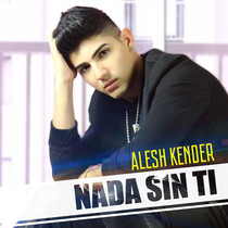 Nada sin ti by Alesh Kender