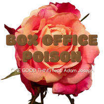 One Good Thing (feat. Adam Joseph) by Box Office Poison
