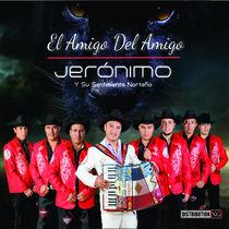 El Amigo del Amigo by Jerónimo y Su Sentimiento Norteño