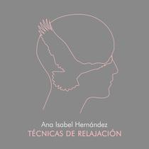 Técnicas de Relajación Complementarias para la Disminución de Peso by Ana Isabel Hernández