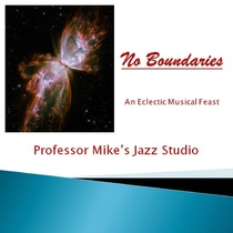 No Boundaries by Professor Mike's Jazz Studio