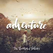 Adventure, Vol. 1 by 10,000 Fathers
