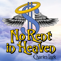 No Rent in Heaven by Charles Luck