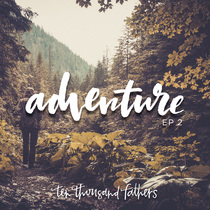 Adventure, Vol. 2 by 10,000 Fathers