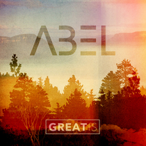 Great Is by Abel