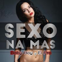 Sexo Na Mas by Baby Boy & El Pro