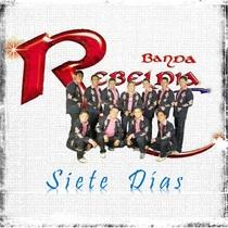 Siete Dias by Banda Rebeldia