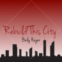 Rebuild This City by Baily Hager