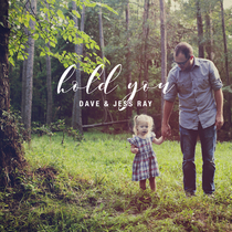 Hold You by Dave and Jess Ray