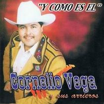 Y Como Es El by Cornelio Vega y sus Arrieros