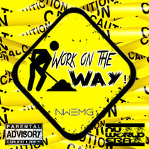 Work on the Way by The Execs