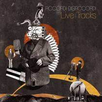Live Tracks by Accordi Disaccordi