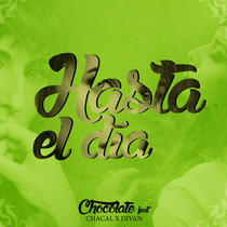 Hasta el Día (feat. Chacal & Divan) by Chocolate