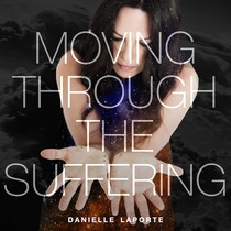 Sonic Collection: Moving Through the Suffering by Danielle LaPorte