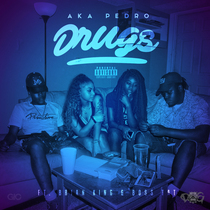 Drugs (feat. Brian King & Boss Tat) by Aka Pedro