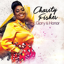 Glory & Honor by Charity Fisher