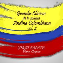 Grandes Clasicos de la Musica Andina Colombiana, vol. 2 by Jorge Zapata