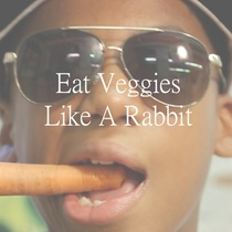 Eat Veggies Like a Rabbit by A. Intisar Turner
