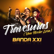 Travesuras (Una Noche Loca) by Banda XXI