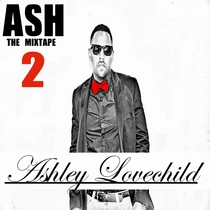 Ash: The Mixtape, Vol. 2 by Ashley Lovechild