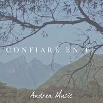Confiaré en Tí by Andrea Music
