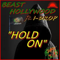 Hold On (feat. I-Drop) by Beast Hollywood