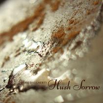 Hush Sorrow by Derri Daugherty