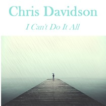 I Can't Do It All by Chris Davidson