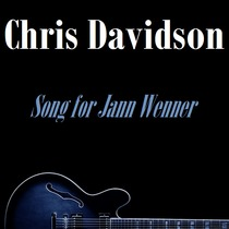 Song for Jann Wenner by Chris Davidson