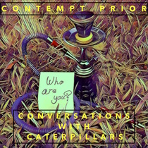 Conversations with Caterpillars by Contempt Prior